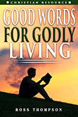 GOOD WORDS FOR GODLY LIVING Kindle Edition