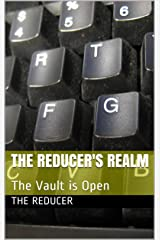 The Reducer's Realm: The Vault is Open Kindle Edition