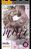 Happily Ever Alpha: Until You're Mine (Kindle Worlds Novella)
