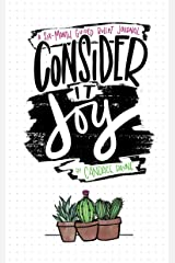 Consider It Joy: A 6 Month Guided Bullet Journal Hardcover