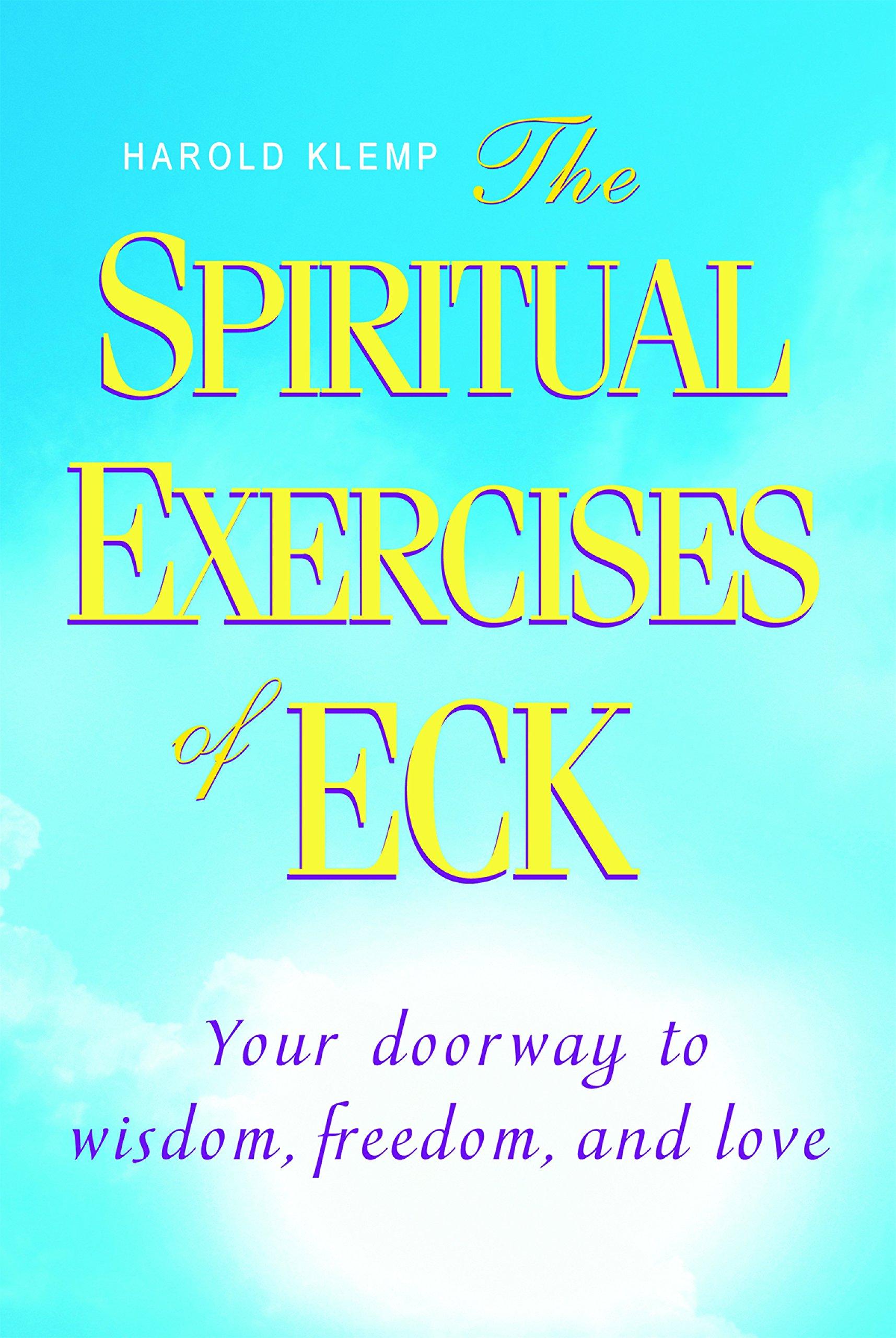 The Spiritual Exercises of ECK: Harold Klemp: 9781570433573: Amazon.com:  Books