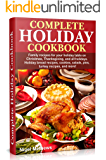 Complete Holiday Cookbook: Family recipes for your holiday table on Christmas, Thanksgiving, and all holidays. Holiday…