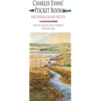 Charles Evans' Pocket Book for Watercolour Artists: Over 100 essential tips to improve your painting (Watercolour… book cover