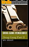 Drug Gang Vengeance: 2018's most nail-biting crime thriller with killer twists and turns (Drug Gang Trilogy Book 2)