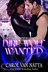 Dire Wolf Wanted: Ice Age Shifters Book 4 Kindle Edition