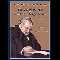 La eugenesia y otras desgracias (Clásicos y Modernos nº 10)