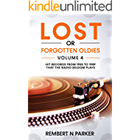 Lost or Forgotten Oldies Volume 4: Hit Records from 1955 to 1989 that the Radio Seldom Plays book cover