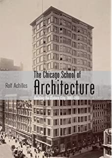 Charmant The Chicago School Of Architecture: Building The Modern City, 1880u20131910  (Shire