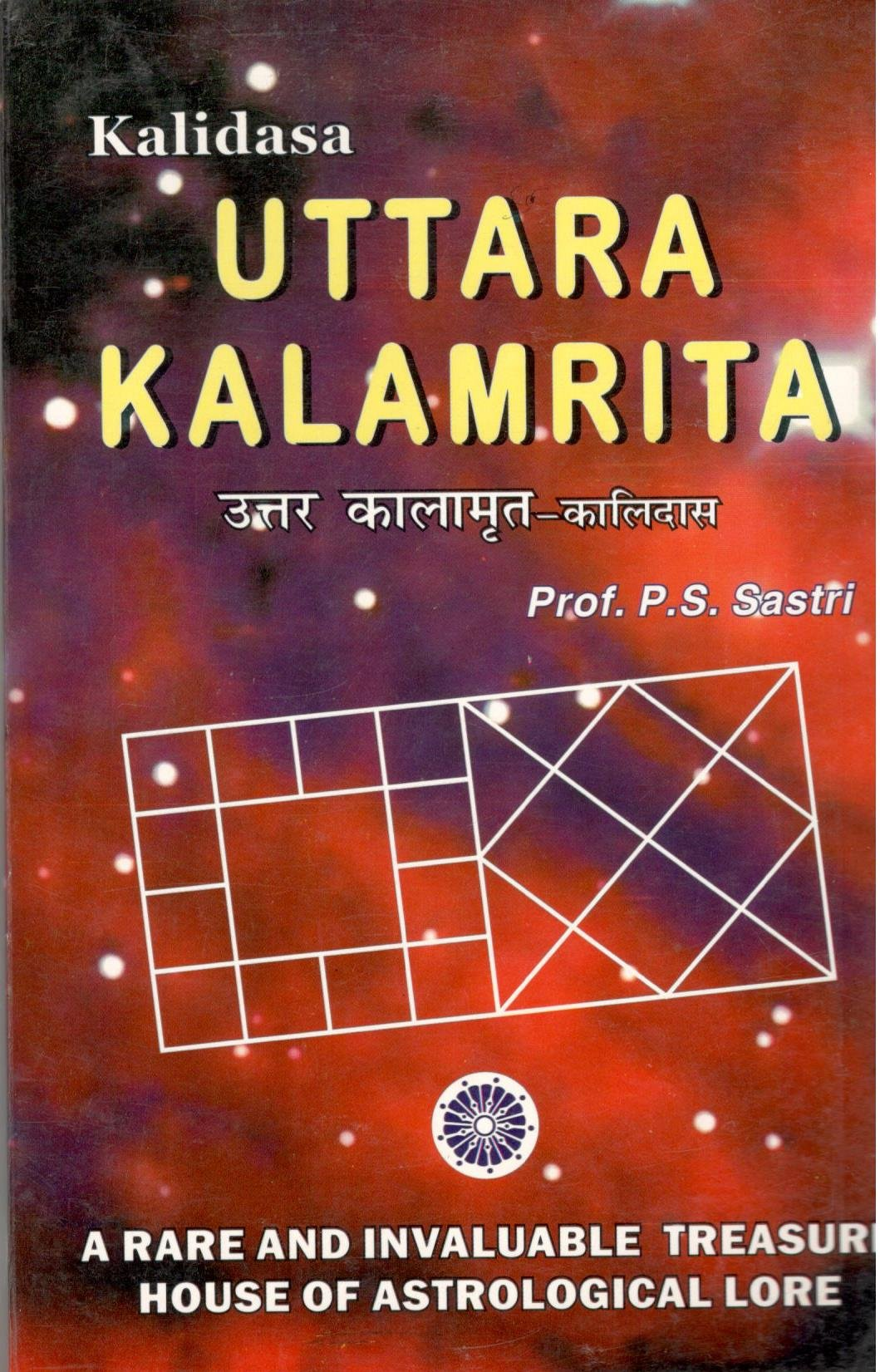 Amazon.in: Buy Uttara Kalamrita by Kalidasa: A Rare and Invaluable Treasure House of Astrological Lore Book Online at Low Prices in India | Uttara Kalamrita by Kalidasa: A Rare and Invaluable Treasure