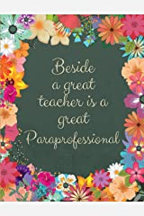 Beside a Great Teacher is a Great Paraprofessional Paperback