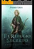 El Refugio Secreto: (El Sendero del Guardabosques, Libro 5) (Spanish Edition)