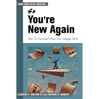 So You're New Again: How to Succeed in a New Job (New Employee Success)