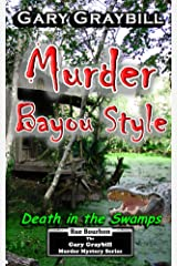 Murder: Bayou Style: Death in the Swamp Kindle Edition