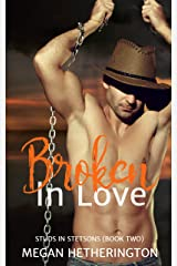 Broken in Love (Studs in Stetsons Book 2) Kindle Edition