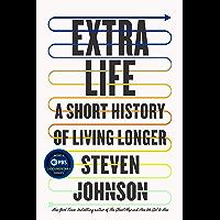 Extra Life: A Short History of Living Longer (English Edition)