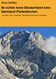 So schön kann Deutschland sein: Garmisch-Partenkirchen: - mit vielen Tipps, Ausflügen, Wanderbeschreibungen und Bildern - (German Edition)