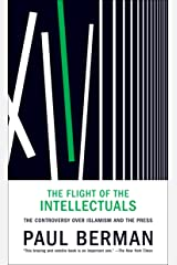 The Flight of the Intellectuals: The Controversy Over Islamism and the Press Paperback