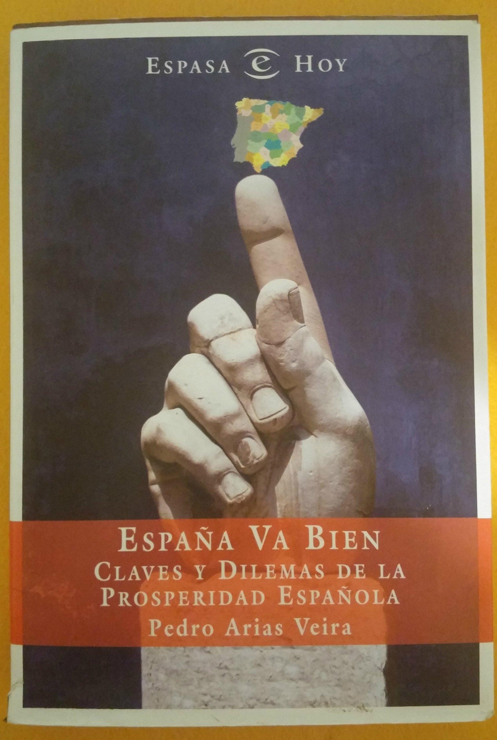 España va bien (Espasa Hoy): Amazon.es: Arias Veira, Pedro: Libros