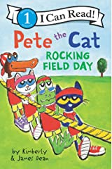 Pete the Cat: Rocking Field Day (I Can Read Level 1) Kindle Edition