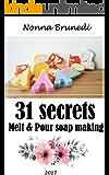 31 secrets of melt & pour soap making