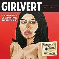 Girlvert: A Porno Memoir (Anniversary Edition)