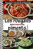 Les recettes de l'île de La Réunion. Les rougails et sauces piments.: Les accompagnements.