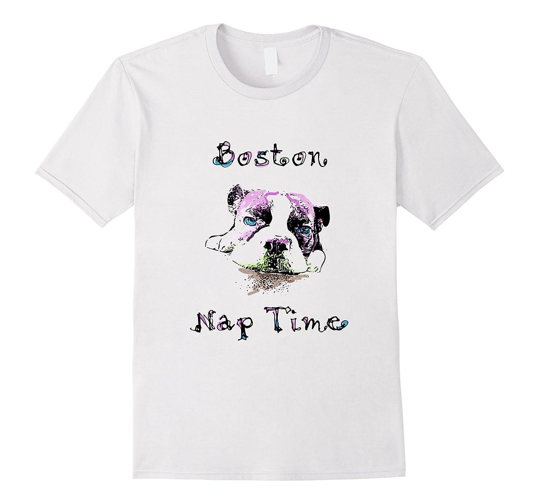 Boston Terrier shirt for dog loves who like naps