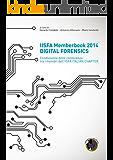 IISFA Memberbook 2014 DIGITAL FORENSICS: Condivisione della conoscenza tra i membri dell'IISFA ITALIAN CHAPTER