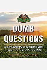 Dumb Questions: Avoid Asking These Questions When You Are Buying Rural Real Estate. Audible Audiobook