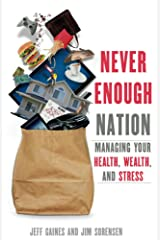 Never Enough Nation: Managing your Health, Wealth, and Stress Kindle Edition