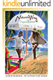 Nature's Way Tropical Retreat - An All Inclusive Vacation