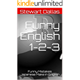 Funny English 1-2-3: Funny Mistakes Japanese Make in English (English Edition)