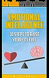 Emotional Intelligence: 10 steps to raise your EQ level