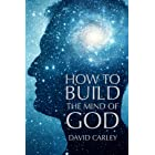 How To Build The Mind Of God