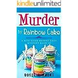 Murder by Rainbow Cake (A Bite-sized Bakery Cozy Mystery Book 10)