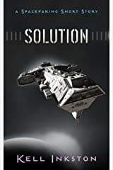 Solution: A Spacefaring Short Story Kindle Edition