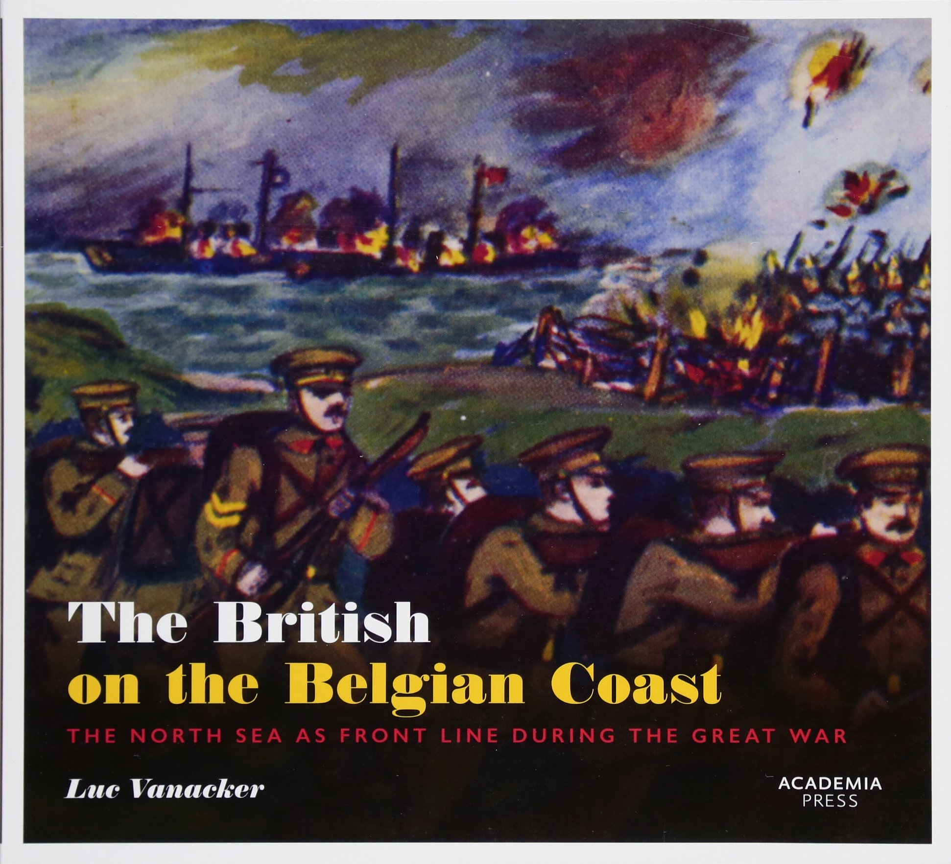 The British on the Belgian Coast: The North Sea as Front Line during the Great War PDF