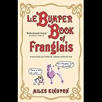 Le Bumper Book of Franglais (French Edition)