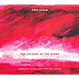 The Colours of the Night: Songs By Clive James and Pete Atkin