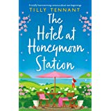 The Hotel at Honeymoon Station : A totally heartwarming romance about new beginnings