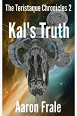 Kal's Truth (Part 2) (The Teristaque Chronicles) Kindle Edition