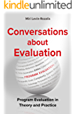 Conversations about Evaluation :The Theory and Practice of Program Evaluation
