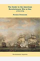 The Guide to the American Revolutionary War at Sea: Vol. 1 1775-1776 (Battlegrounds of Freedom Book 8) Kindle Edition