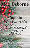 Captain Wentworth's Christmas Wish: A Persuasion Variation
