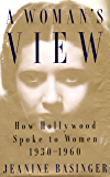 A Woman's View: How Hollywood Spoke to Women, 1930-1960