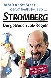 Arbeit macht Arbeit, darum heißt sie ja so...: Stromberg - Die goldenen Job-Regeln. Das ultimative Büro-Buch!