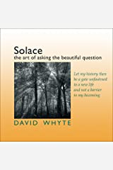 Solace: The Art of Asking the Beautiful Question Audio CD