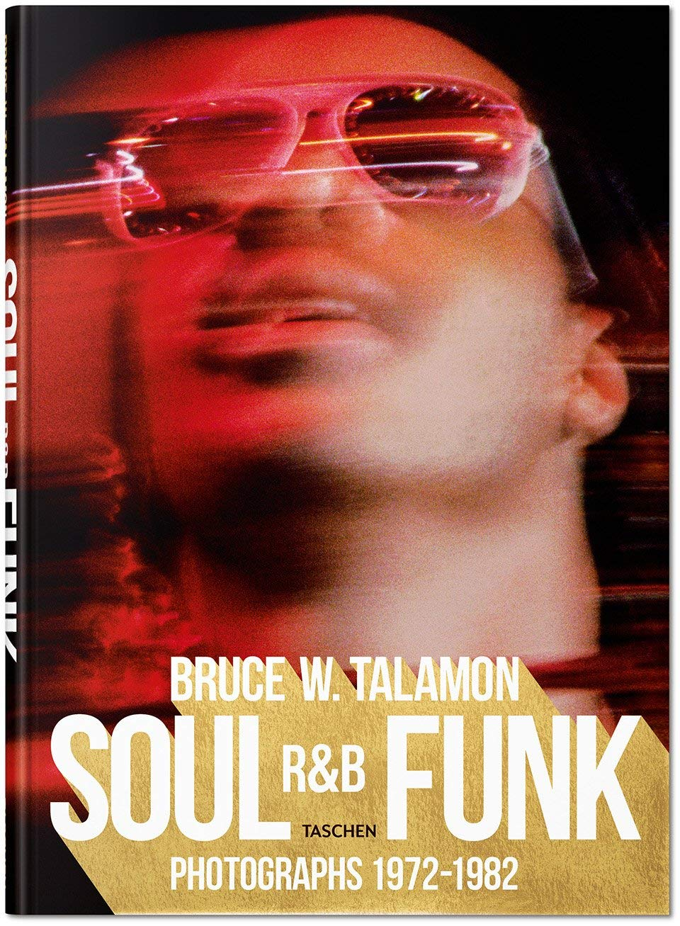Bruce W. Talamon: Soul. R&B. Funk. Photographs 1972-1982