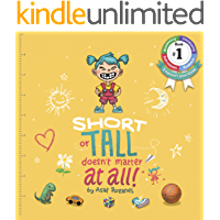 Short Or Tall Doesn't Matter At All: (Children's books about Bullying/Friendship/Diversity/Kindness Picture Books, Kids…