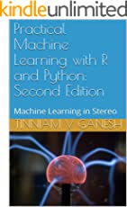 Practical Machine Learning with R and Python: Second Edition: Machine Learning in Stereo (English Edition)